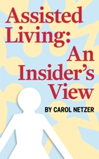 graphic of Assisted Living: An Insider's View by Carol Netzer